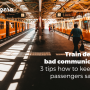 Train delays and bad communication: 3 tips how to keep your passengers satisfied